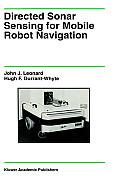 Kluwer International Series in Engineering & Computer Science #175: Directed Sonar Sensing for Mobile Robot Navigation