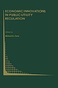 Economic Innovations in Public Utility Regulation