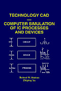 Technology CAD: Computer Simulation of IC Processes & Devices
