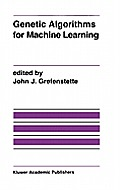 Genetic Algorithms for Machine Learning