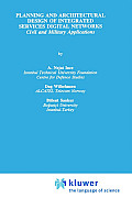 Planning and Architectural Design of Integrated Services Digital Networks: Civil and Military Applications