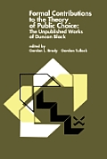 Formal Contributions to the Theory of Public Choice: The Unpublished Works of Duncan Black