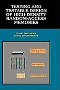 Testing and Testable Design of High-Density Random-Access Memories (Discrete Event Dynamic Systems)