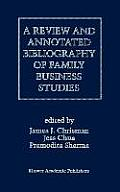 A Review and Annotated Bibliography of Family Business Studies