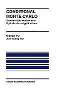 Conditional Monte Carlo: Gradient Estimation and Optimization Applications