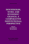 Households, Work and Economic Change: A Comparative Institutional Perspective