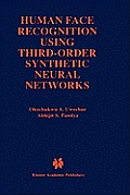 Human Face Recognition Using Third-Order Synthetic Neural Networks