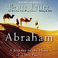 Abraham: A Journey to the Heart of Three Faiths