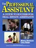 Professional Assistant A Guide to Success for Real Estate Assistants