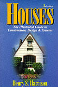 Houses The Illustrated Guide to Construction Design & Systems