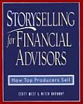 Storyselling For Financial Advisors How Top Producers Sell