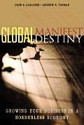 Global Manifest Destiny Growing Your B