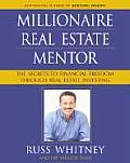 Millionaire Real Estate Mentor The Secrets to Financial Freedom Through Real Estate Investing