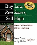 Buy Low Rent Smart Sell High Real Estate Investing for the Long Run
