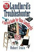 Landlords Troubleshooter A Survival Guide for New Landlords