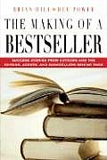 Making Of A Bestseller Success Stories from Authors & the Editors Agents & Booksellers behind Them