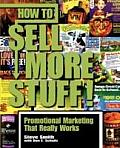 How to Sell More Stuff Promotional Marketing That Really Works