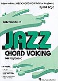 Intermediate Jazz Chord Voicing for Keyboard: By Bill Boyd