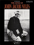 The Songs of John Jacob Niles: For Low Voice and Piano