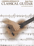 A Modern Approach to Classical Guitar: Book 3 - Book Only