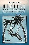 Jumpin Jims Ukulele Tips n Tunes A Beginners Method & Songbook