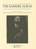 The Barrere Album for Flute and Piano: Nocturne and Seventeen Transcriptions