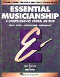 Essential Musicianship: A Comprehensive Choral Method: Voice, Theory, Sight-Reading, Performance