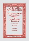 Operatic Anthology, Volume V: Celebrated Arias Selected from Operas by Old and Modern Composers