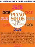 53 Piano Solos in the Early Grades