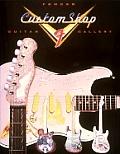 Fender Custom Shop Guitar Gallery