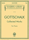 Gottschalk: Collected Works for Piano