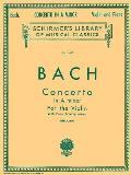 Bach: Concerto in a Minor for the Violin: With Piano Accompaniment