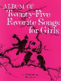 Album of 25 Favorite Songs for Girls: Voice and Piano
