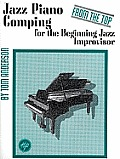 Jazz Piano Comping for the Beginning Jazz Improvisor: From the Top