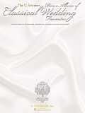 The G. Schirmer Piano Album of Classical Wedding Favorites