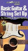 Basic Guitar and String Set Up for Acoustic and Electric Guitars