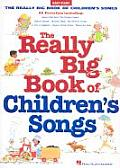 Really Big Book Of Childrens Songs