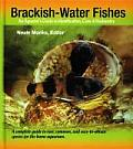 Brackish Water Fishes An Aquarists Guide to Identification Care & Husbandry