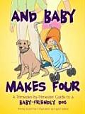 & Baby Makes Four A Trimester By Trimester Guide to a Baby Friendly Dog