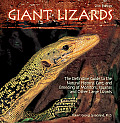 Giant Lizards: The Definitive Guide to the Natural History, Care, and Breeding of Monitors, Iguanas, Tegus, and Other Large Lizards