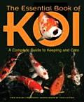 Essential Book of Koi A Complete Guide to Keeping & Care