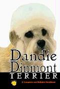 Dandie Dinmont Terrier A Complete & Reliable Handbook