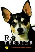 Rat Terrier A Complete & Reliable Handbook