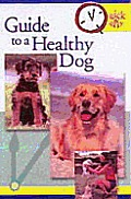Quick & Easy Guide to a Healthy Dog (Quick & Easy)