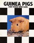 Guinea Pigs For Those Who Care