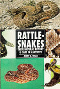 Rattlesnakes Their Natural History & Care