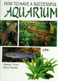How To Have A Successful Aquarium