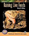 Raising Live Foods Complete Herp Care Se
