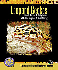 Leopard Geckos: A Complete Guide to Eublepharine Geckos (Complete Herp Care)