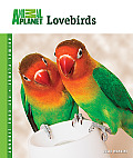 Lovebirds (Animal Planet Pet Care Library)